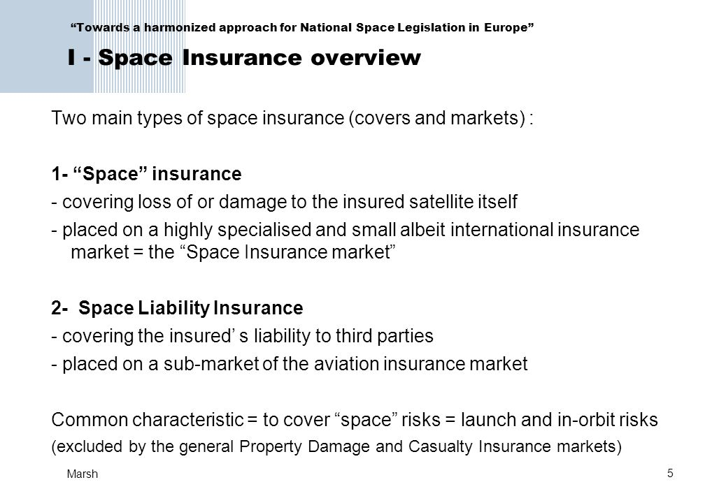 Two main types of space insurance (covers and markets) :