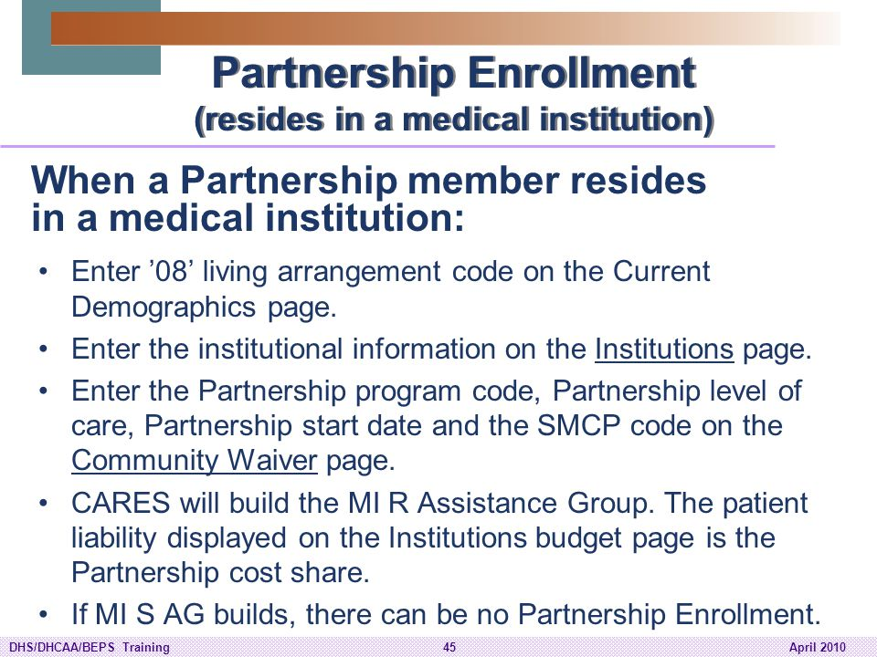 Partnership Enrollment (resides in a medical institution)