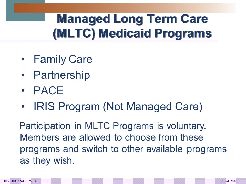 Managed Long Term Care (MLTC) Medicaid Programs