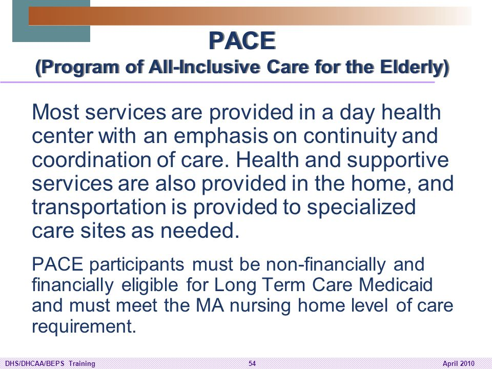 PACE (Program of All-Inclusive Care for the Elderly)