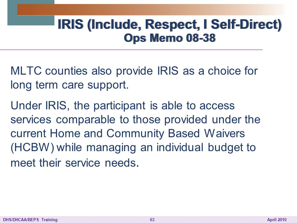 IRIS (Include, Respect, I Self-Direct) Ops Memo 08-38