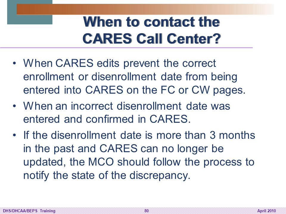 When to contact the CARES Call Center