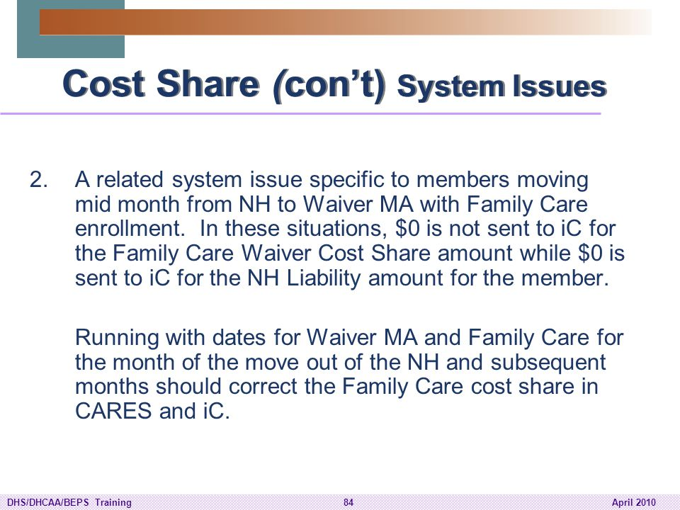 Cost Share (con't) System Issues