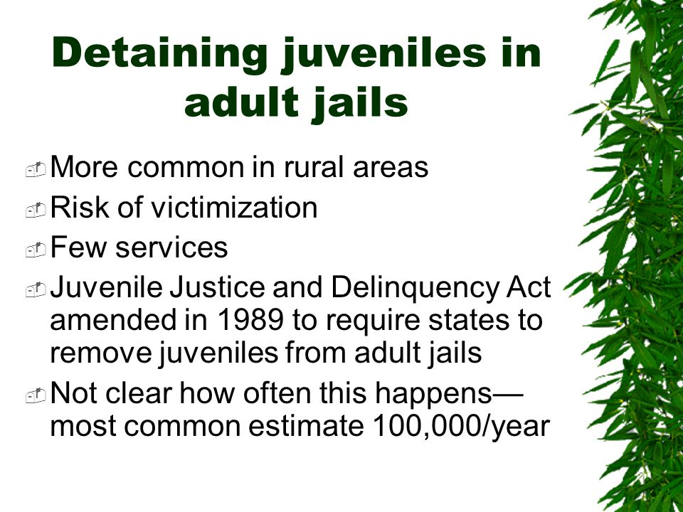 Detaining juveniles in adult jails