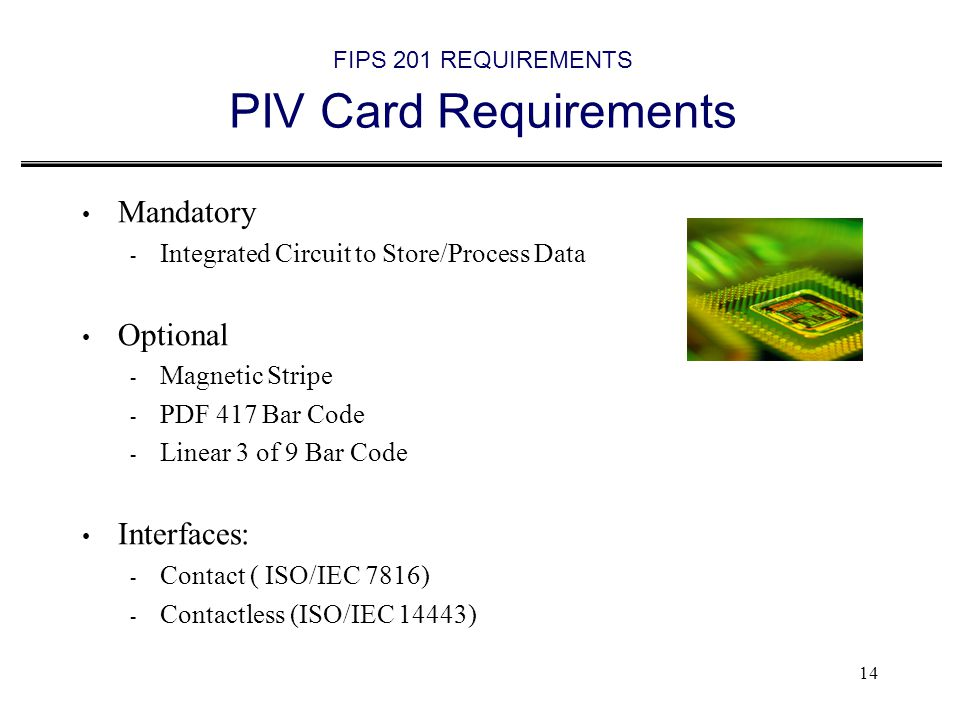 FIPS 201 REQUIREMENTS PIV Card Requirements