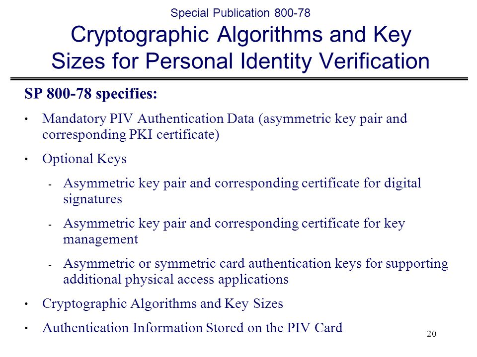 Special Publication 800-78 Cryptographic Algorithms and Key Sizes for Personal Identity Verification