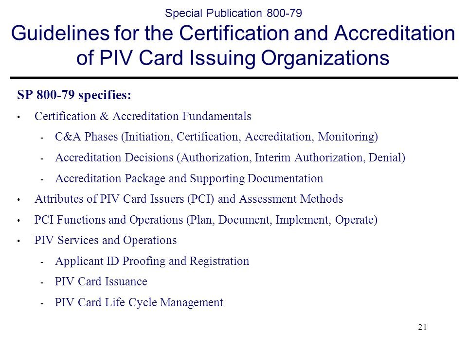SP 800-79 specifies: Certification & Accreditation Fundamentals