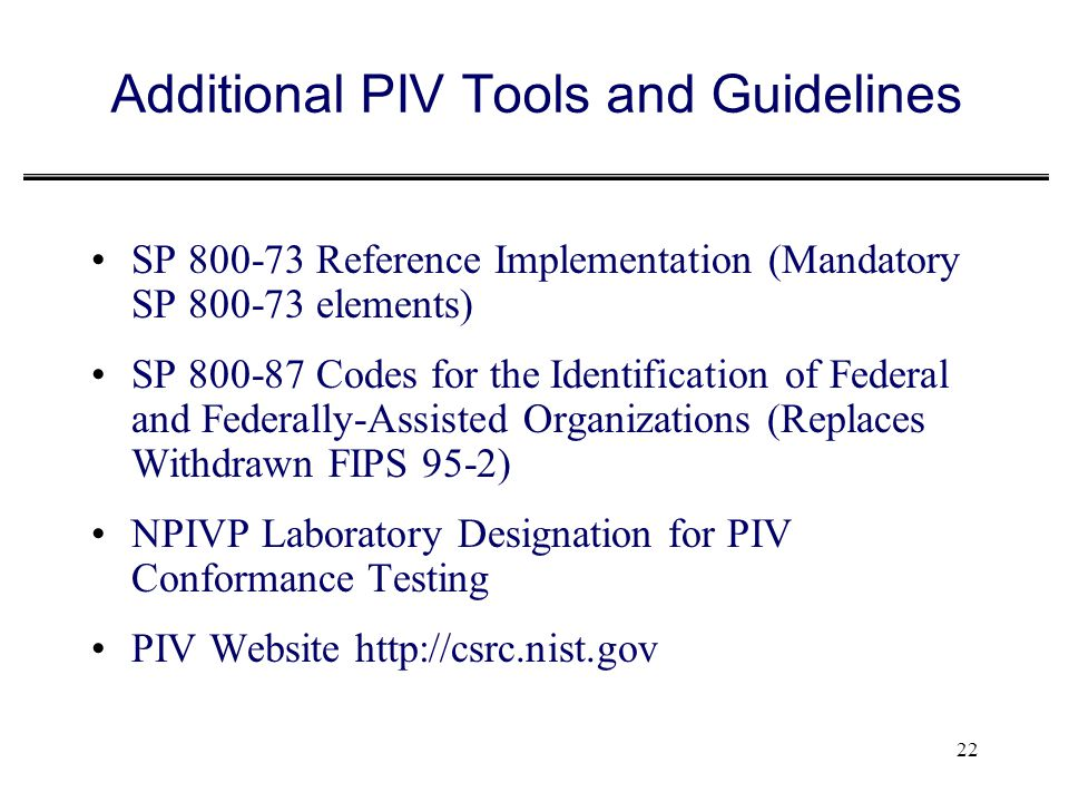 Additional PIV Tools and Guidelines