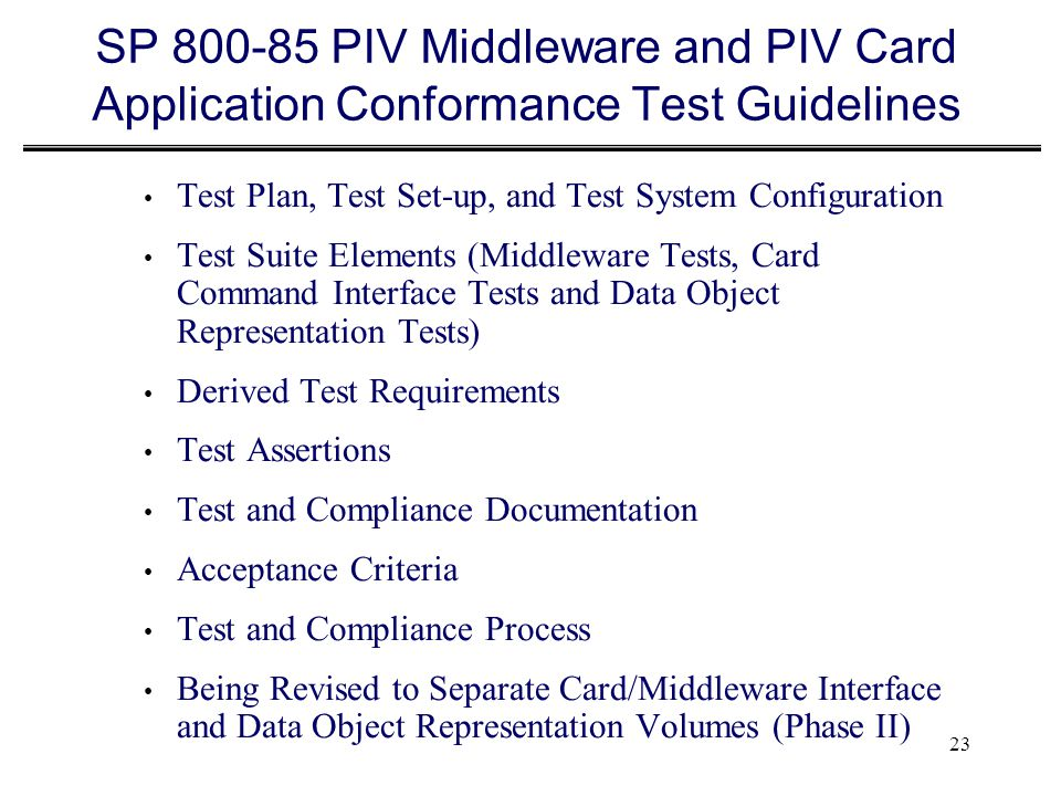 SP 800-85 PIV Middleware and PIV Card Application Conformance Test Guidelines