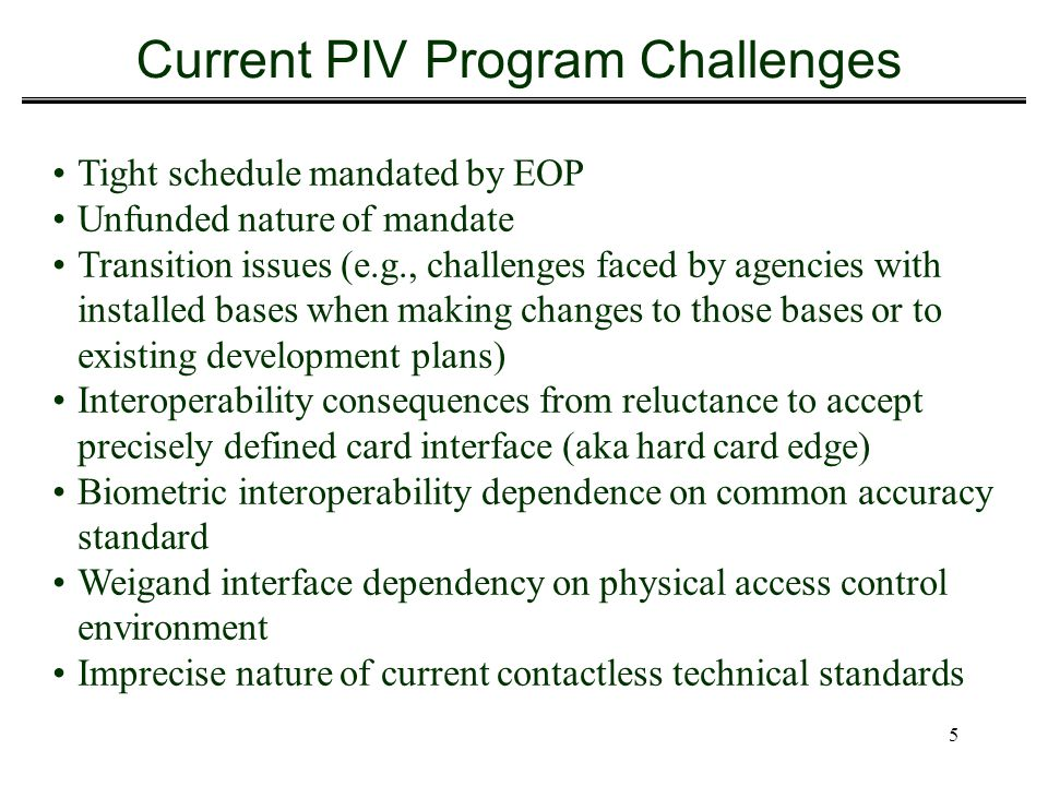 Current PIV Program Challenges