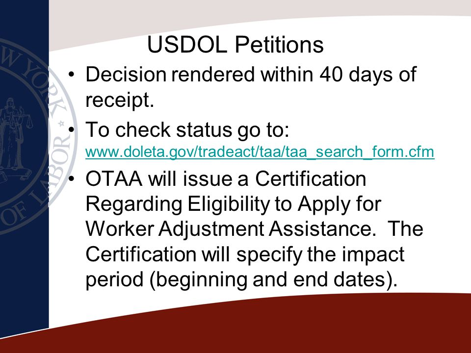 USDOL Petitions Decision rendered within 40 days of receipt.