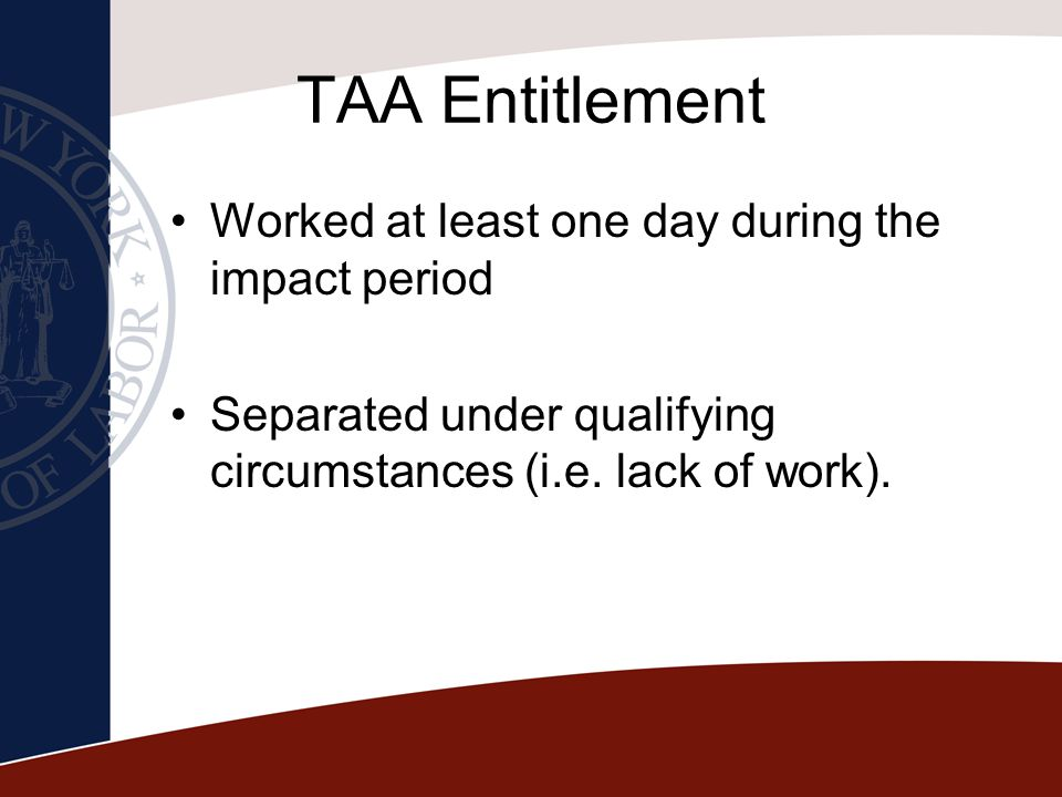 TAA Entitlement Worked at least one day during the impact period