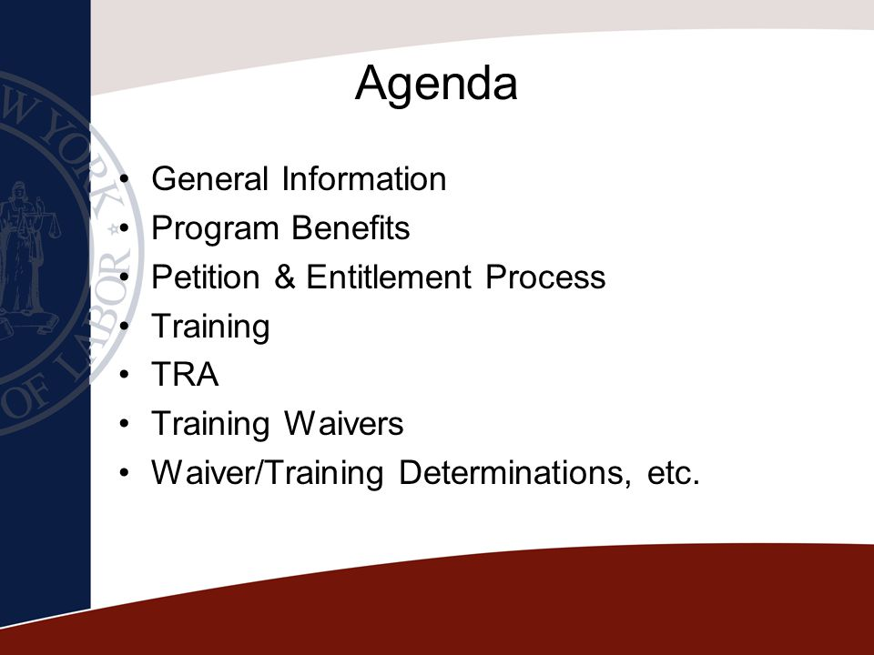 Agenda General Information Program Benefits