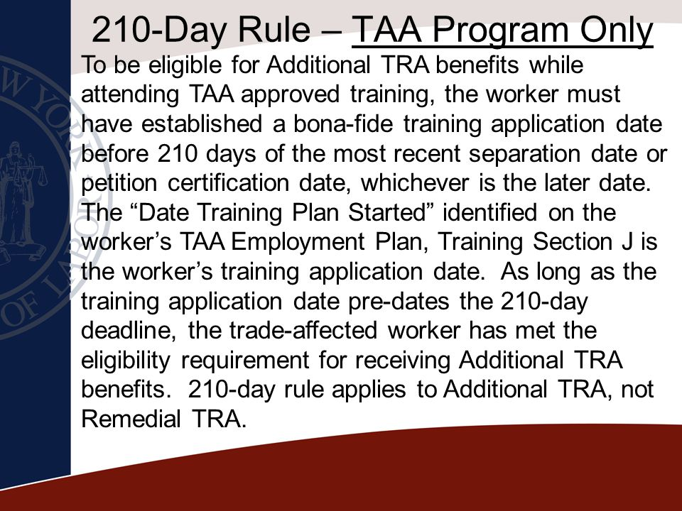 210-Day Rule – TAA Program Only