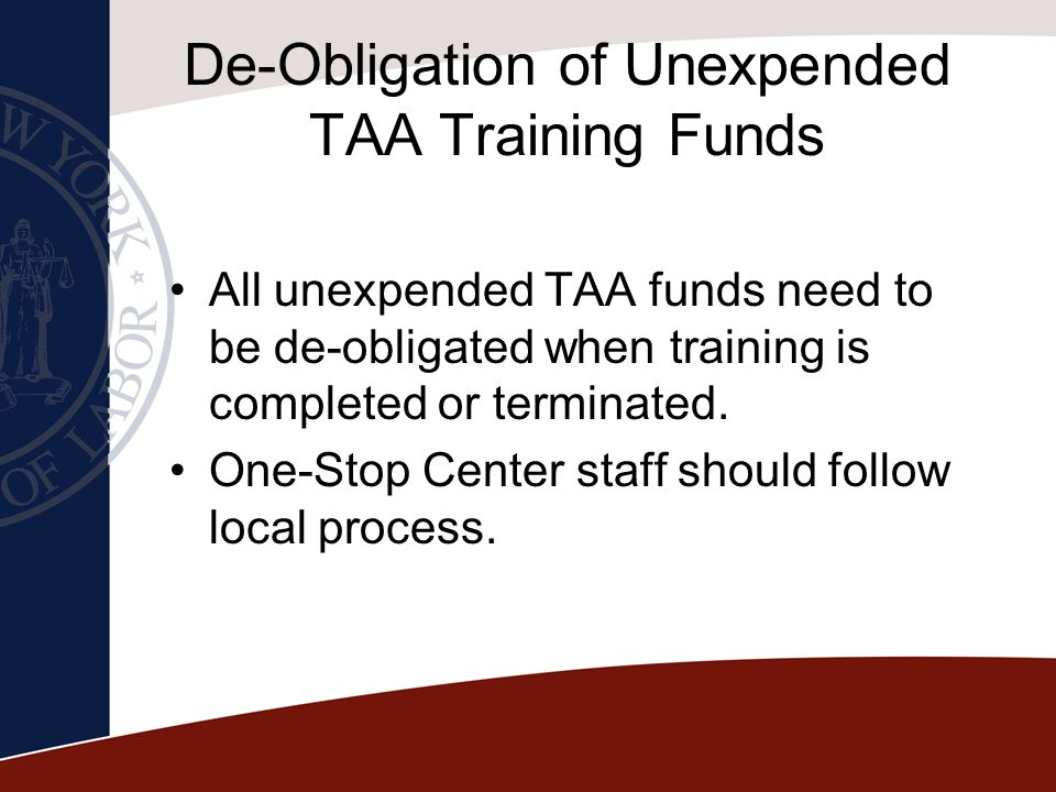 De-Obligation of Unexpended TAA Training Funds