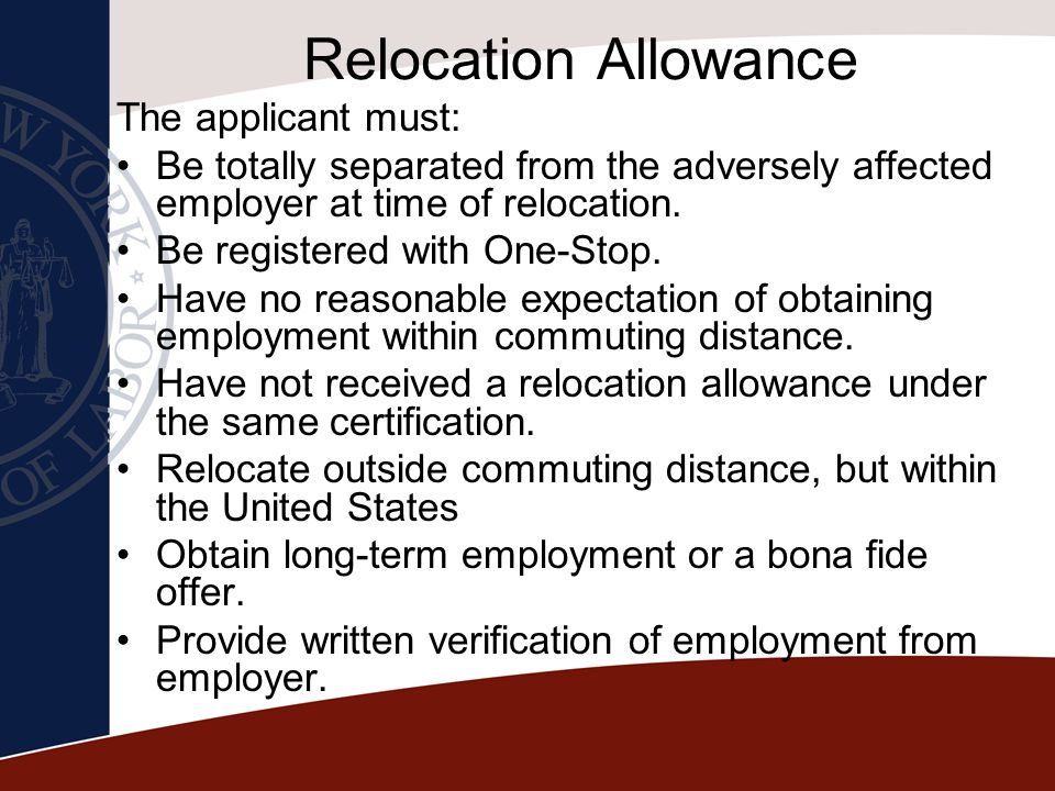 Relocation Allowance The applicant must: