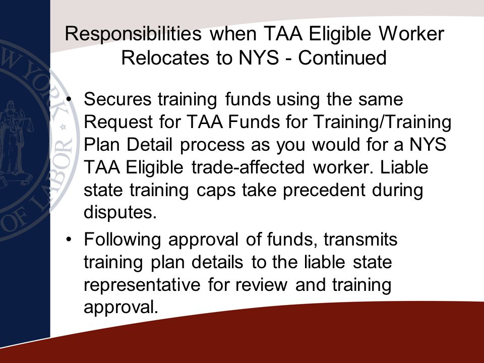 Responsibilities when TAA Eligible Worker Relocates to NYS - Continued