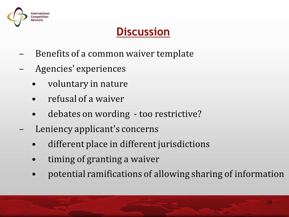 Discussion Benefits of a common waiver template Agencies experiences
