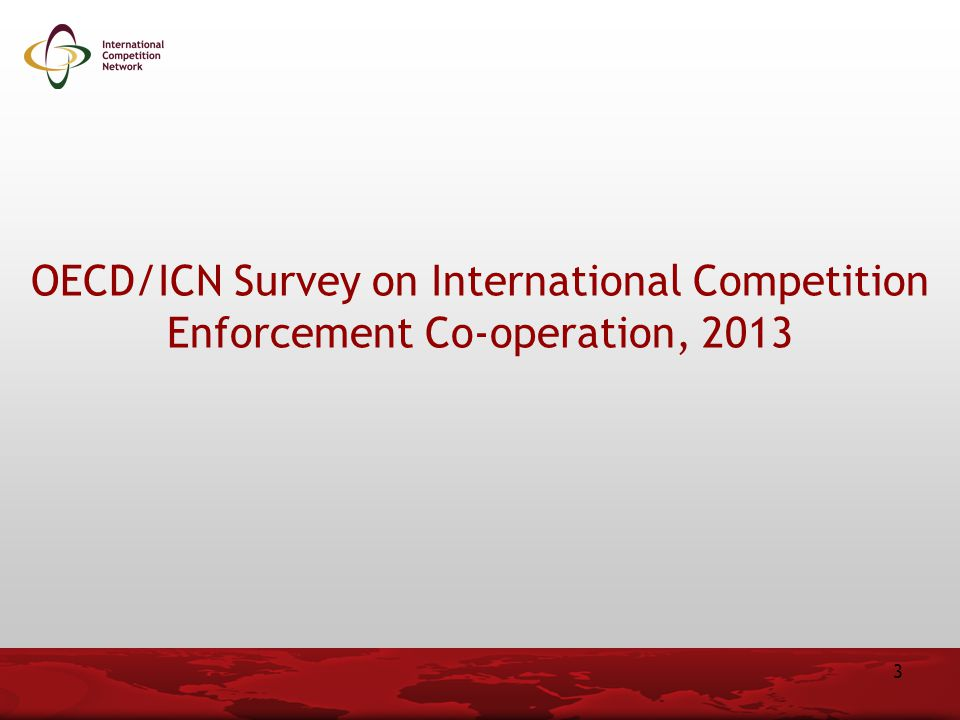 OECD/ICN Survey on International Competition Enforcement Co-operation, 2013