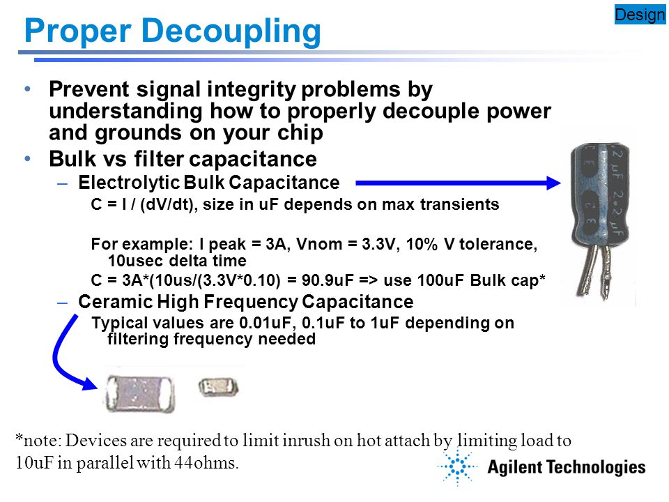 Proper Decoupling Design. Prevent signal integrity problems by understanding how to properly decouple power and grounds on your chip.