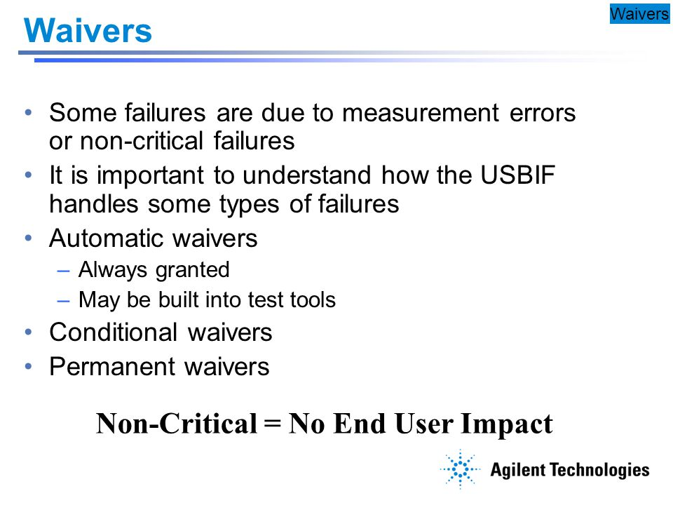 Waivers Non-Critical = No End User Impact