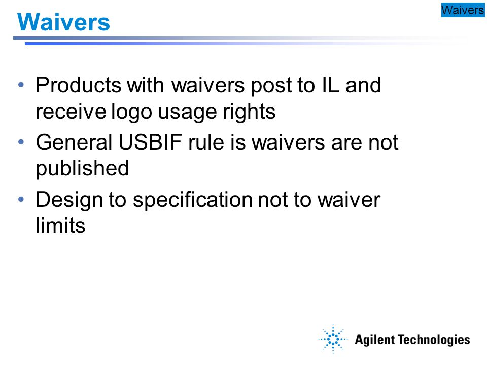 Waivers Products with waivers post to IL and receive logo usage rights