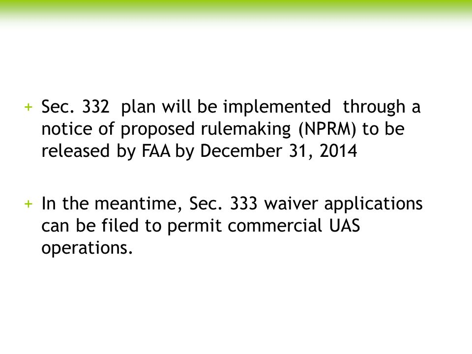 Sec. 332 plan will be implemented through a notice of proposed rulemaking (NPRM) to be released by FAA by December 31, 2014