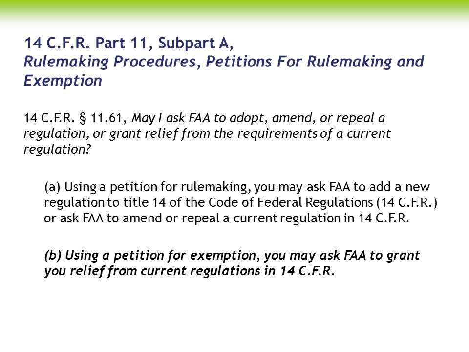 14 C.F.R. Part 11, Subpart A, Rulemaking Procedures, Petitions For Rulemaking and Exemption