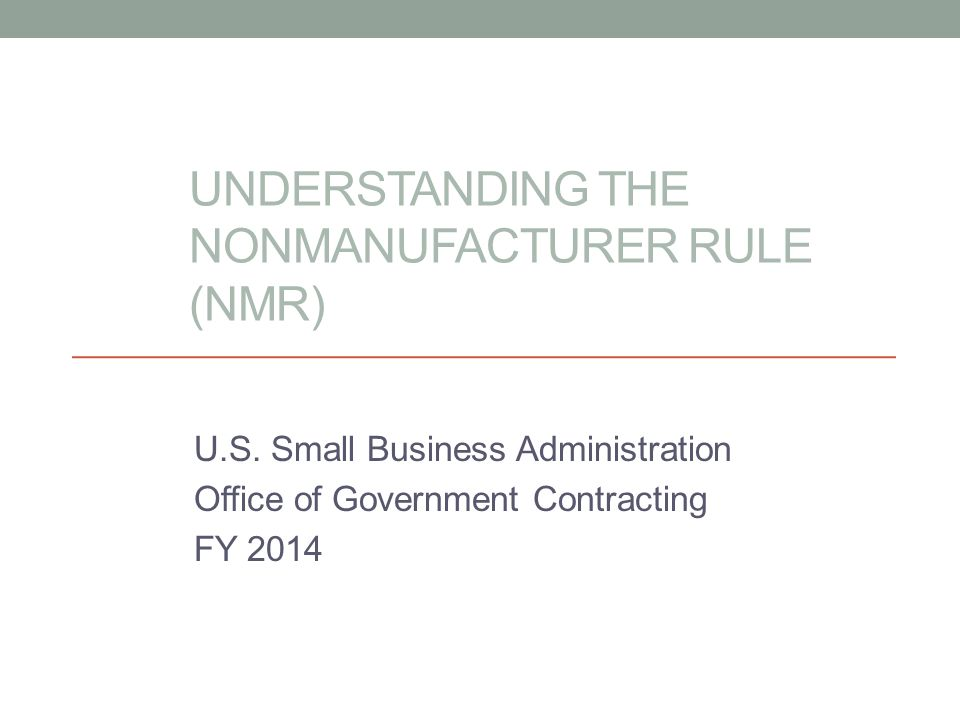 Understanding the NonManufacturer Rule (NMR)