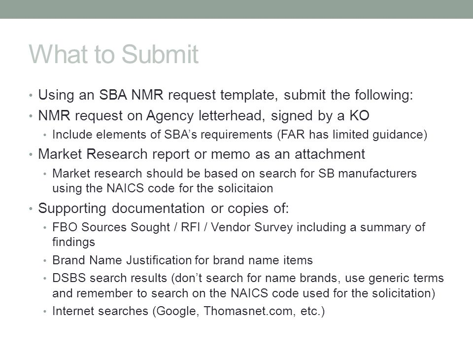 What to Submit Using an SBA NMR request template, submit the following: NMR request on Agency letterhead, signed by a KO.