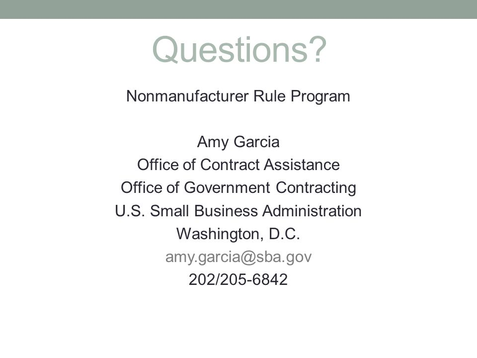 Questions Nonmanufacturer Rule Program Amy Garcia