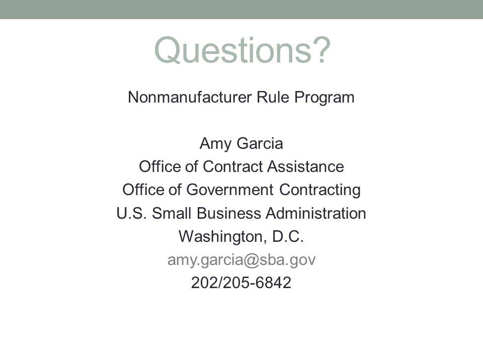 Questions Nonmanufacturer Rule Program Amy Garcia