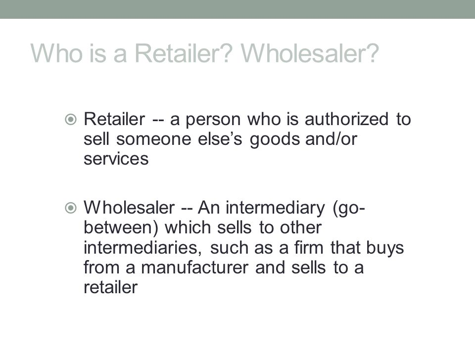 Who is a Retailer Wholesaler