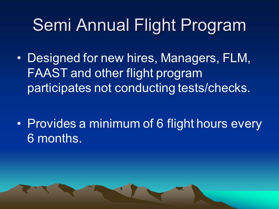 Semi Annual Flight Program