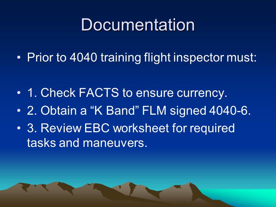Documentation Prior to 4040 training flight inspector must: