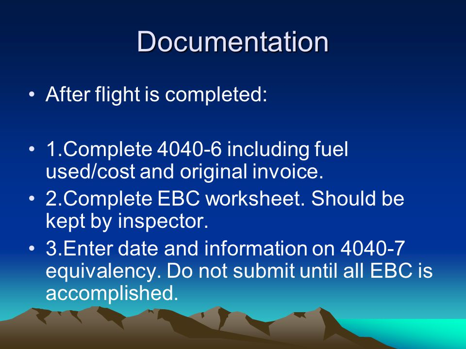 Documentation After flight is completed: