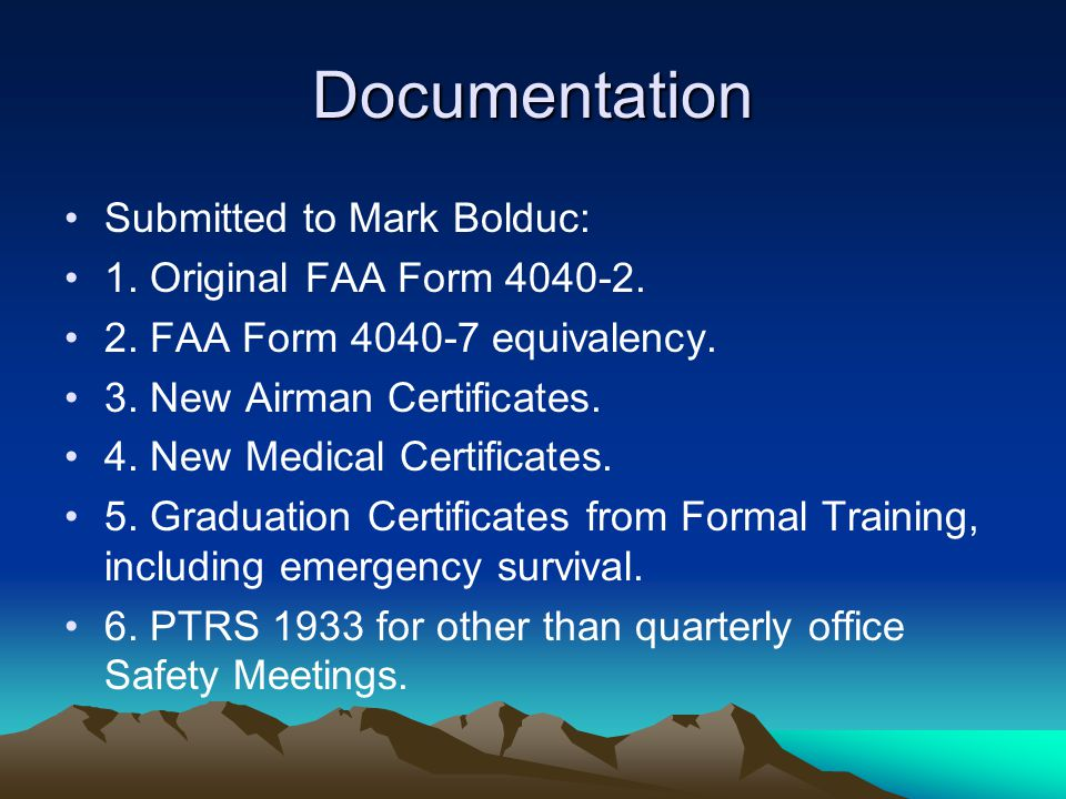 Documentation Submitted to Mark Bolduc: 1. Original FAA Form 4040-2.