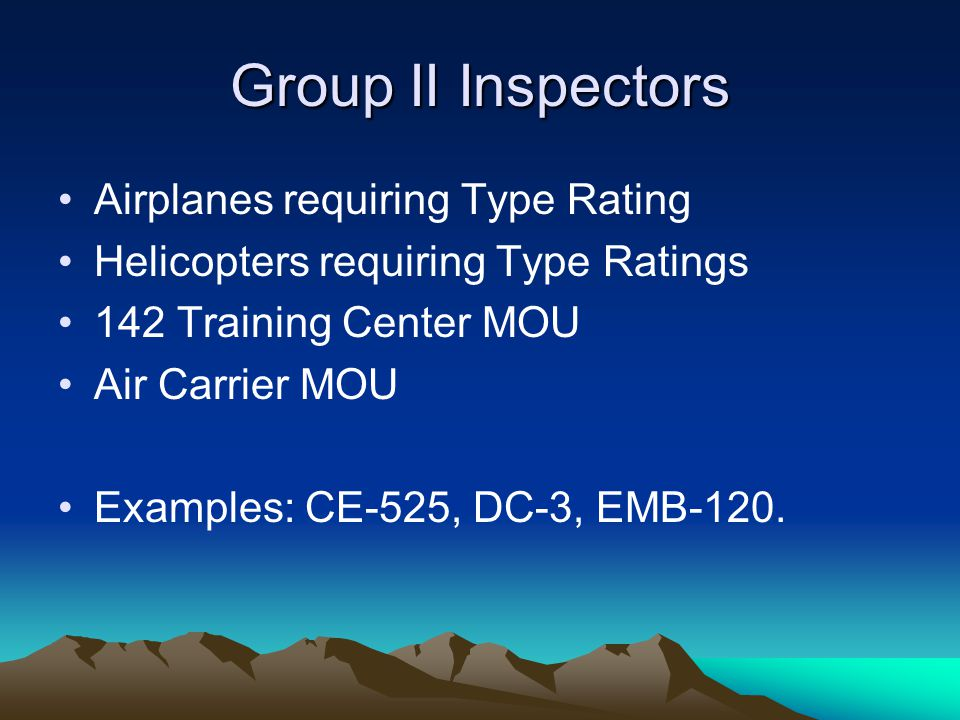 Group II Inspectors Airplanes requiring Type Rating