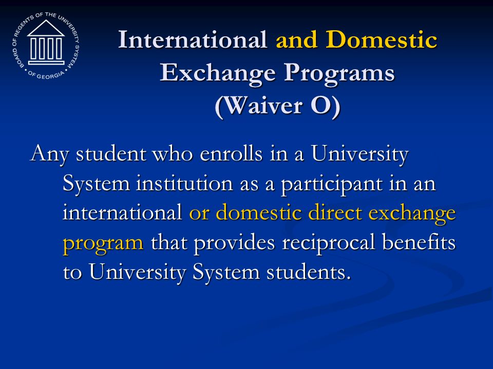 International and Domestic Exchange Programs (Waiver O)