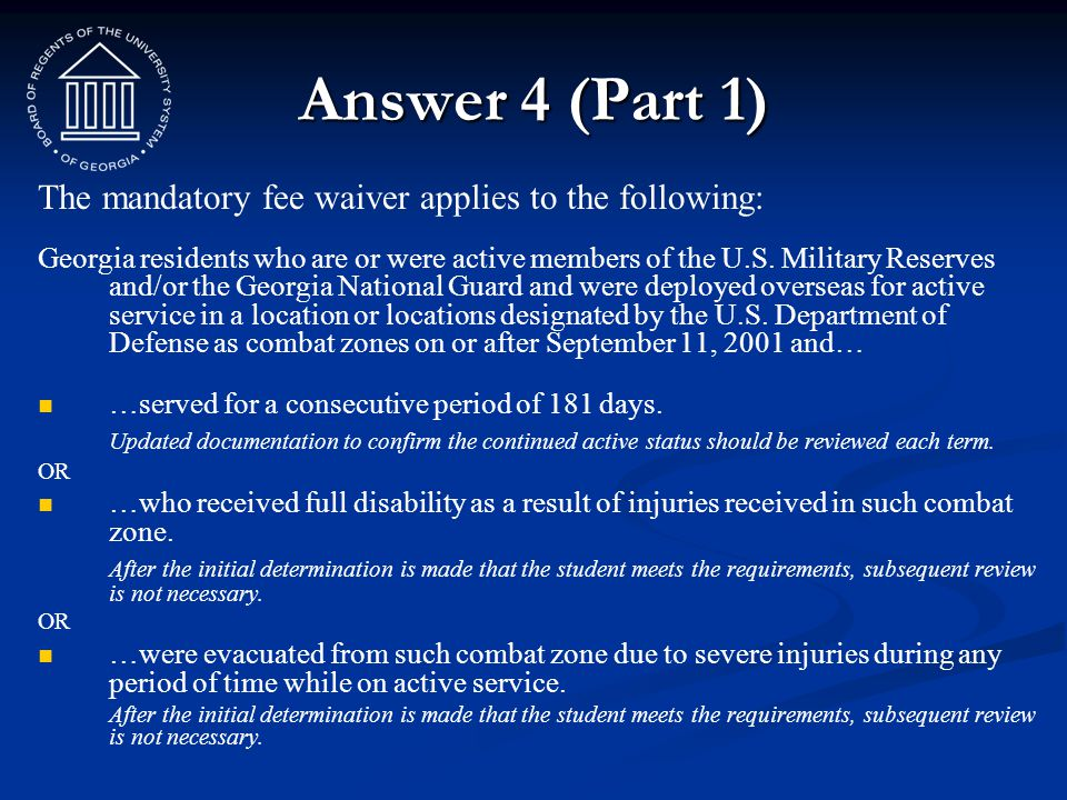 Answer 4 (Part 1) The mandatory fee waiver applies to the following: