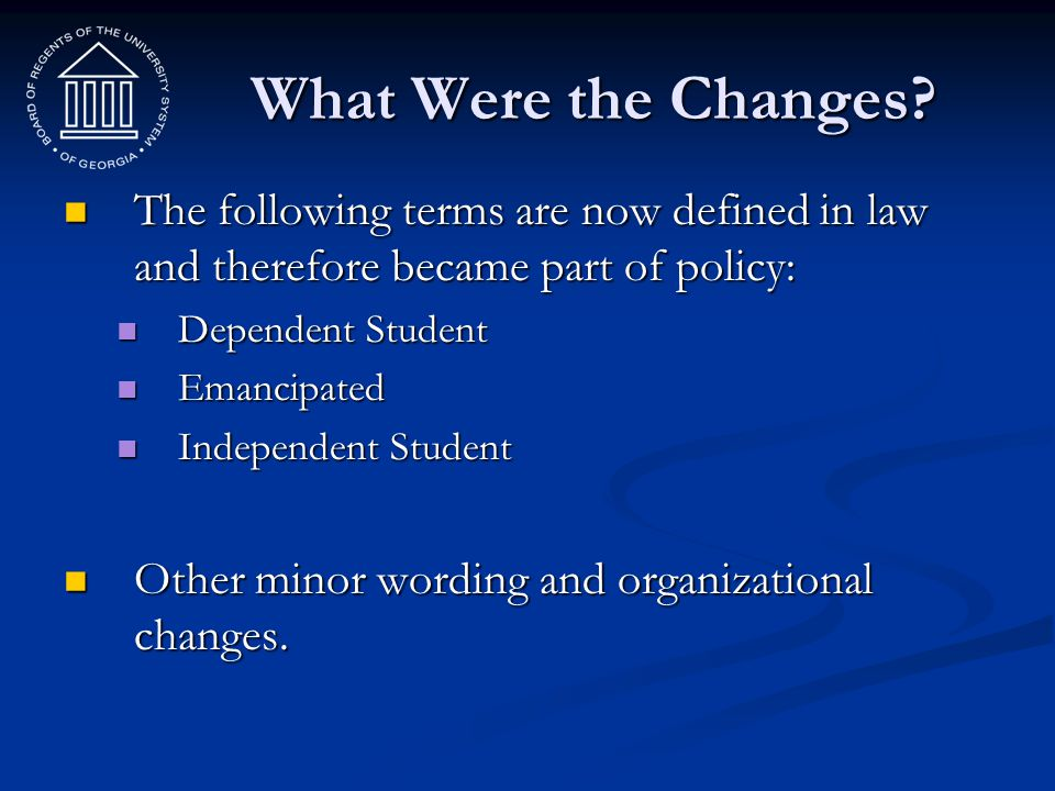 What Were the Changes The following terms are now defined in law and therefore became part of policy: