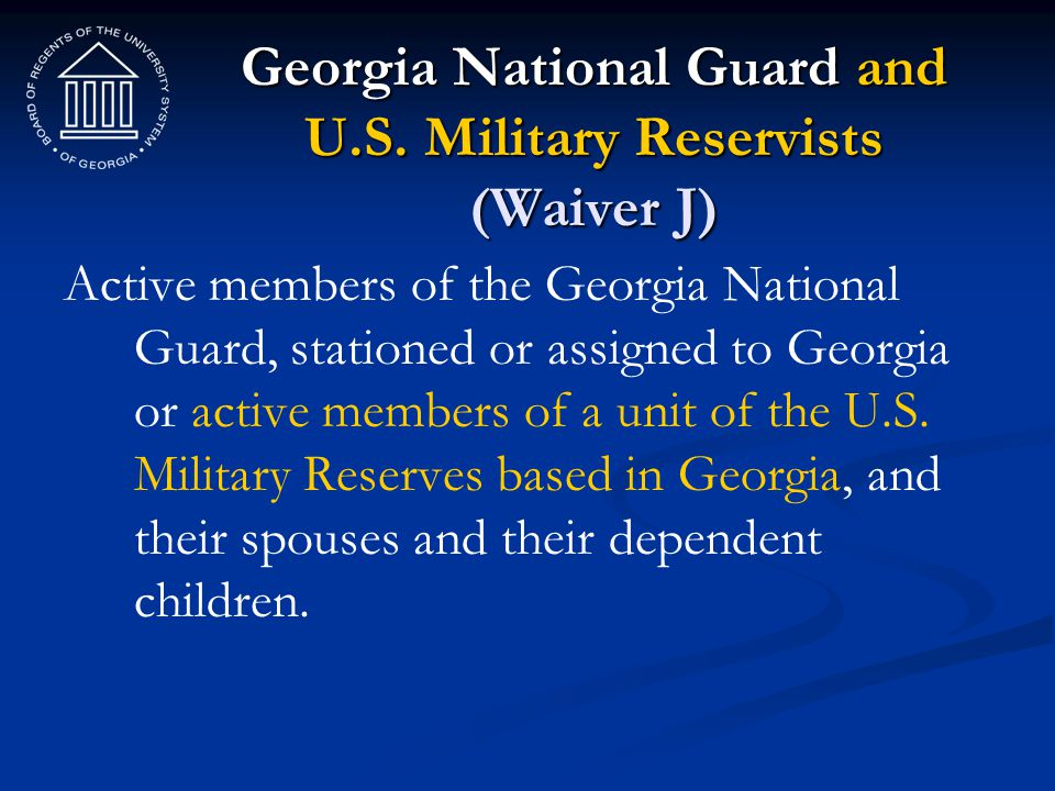 Georgia National Guard and U.S. Military Reservists (Waiver J)