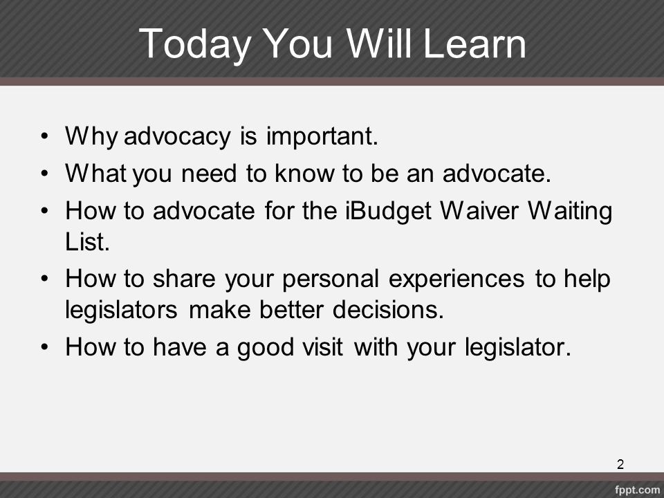 Today You Will Learn Why advocacy is important.