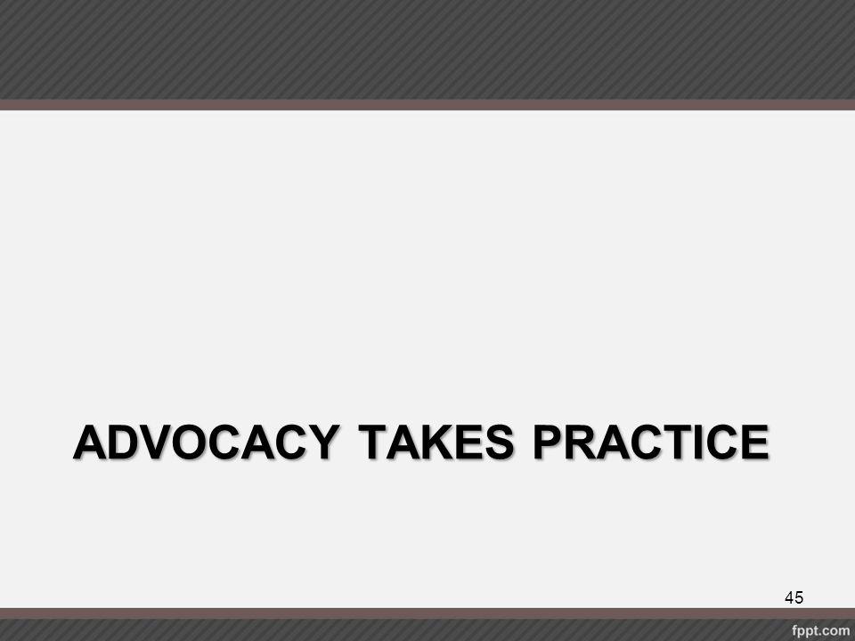 Advocacy takes practice