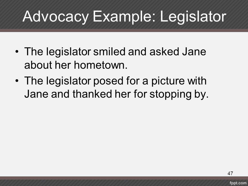 Advocacy Example: Legislator