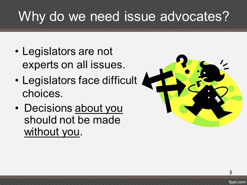 Why do we need issue advocates