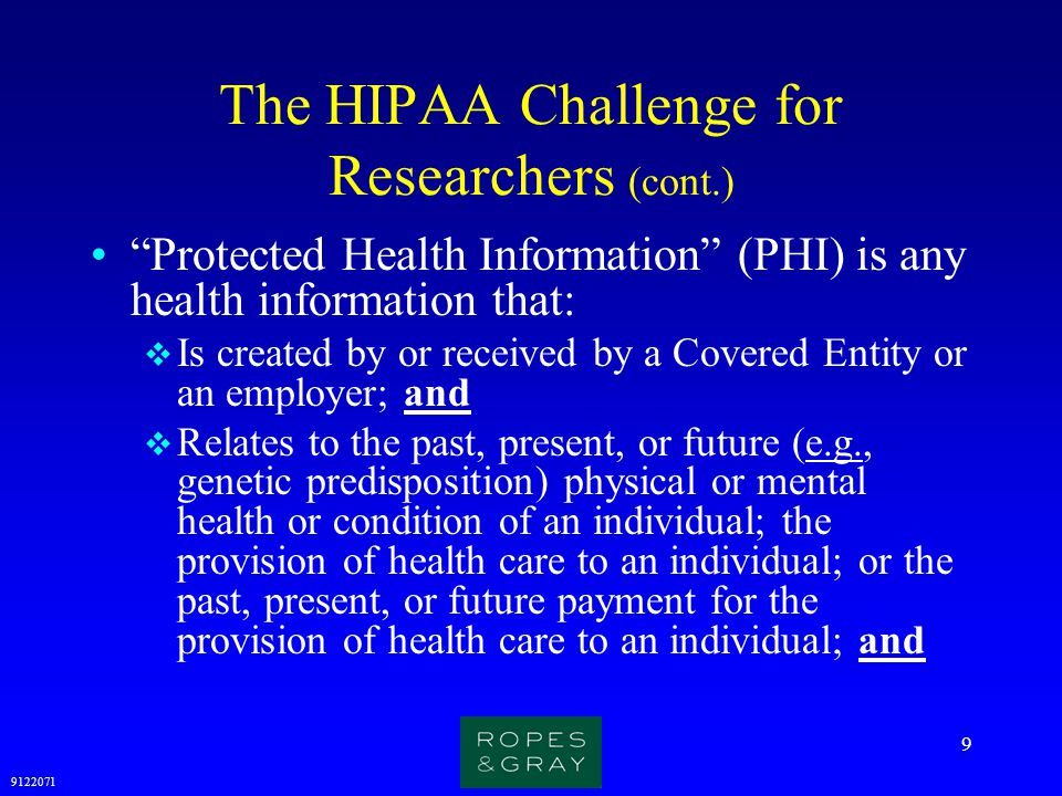 The HIPAA Challenge for Researchers (cont.)