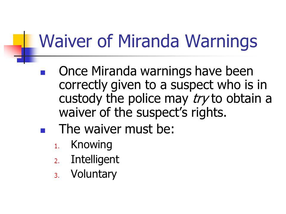 Waiver of Miranda Warnings