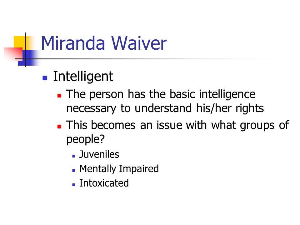 Miranda Waiver Intelligent