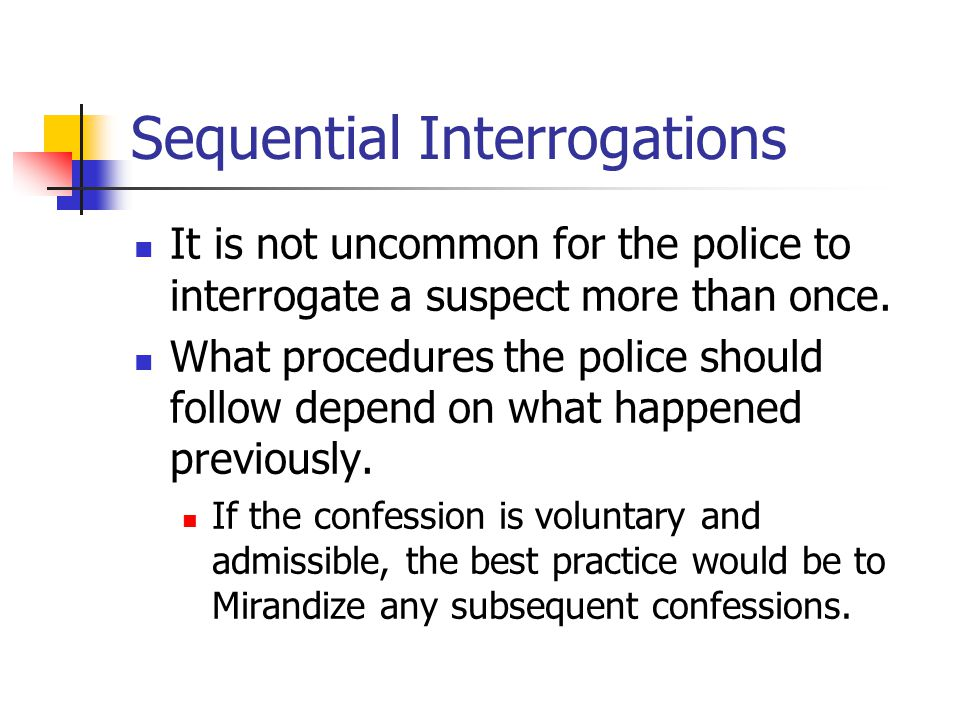 Sequential Interrogations
